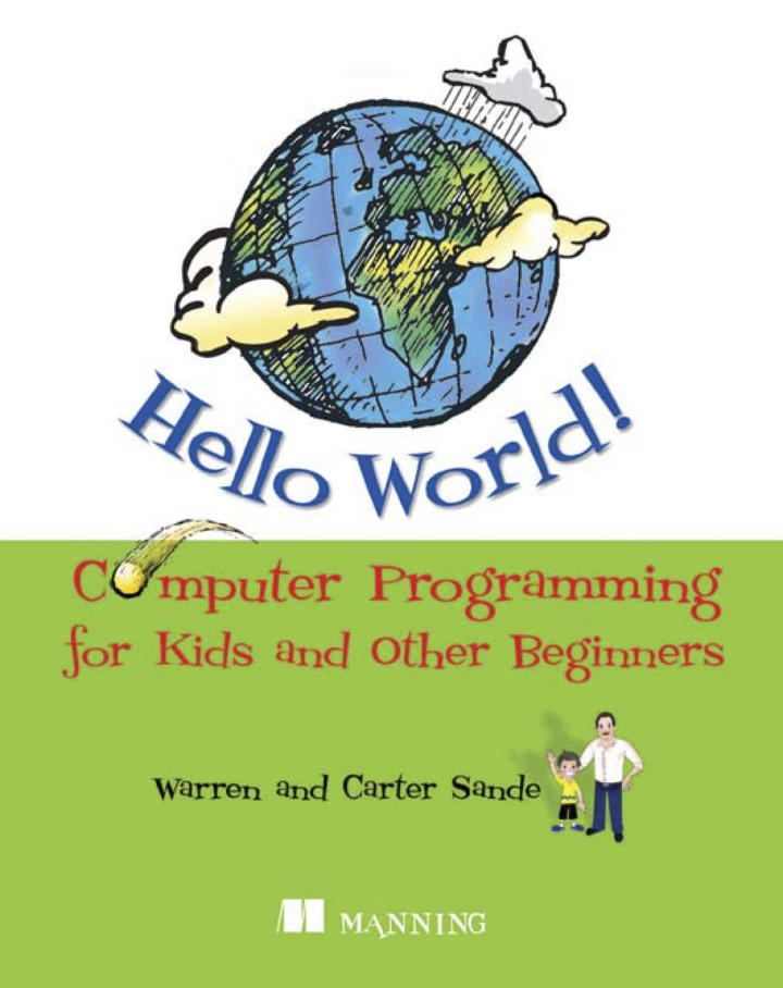 About this book - Hello World! Computer Programming for Kids and