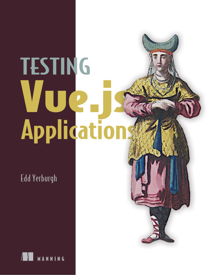 About this book - Testing Vue js Applications
