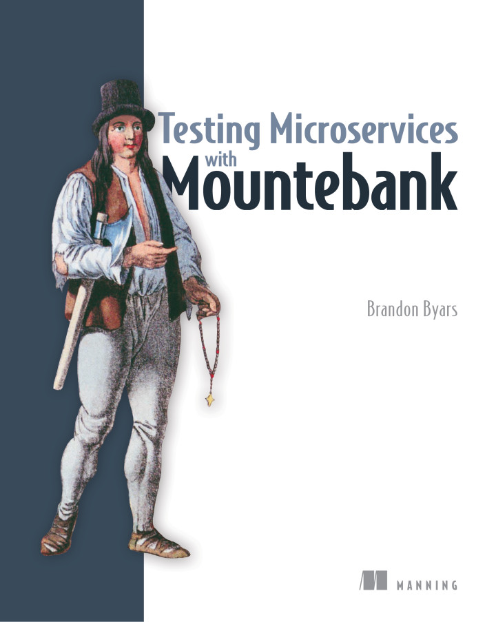 About this book - Testing Microservices with Mountebank