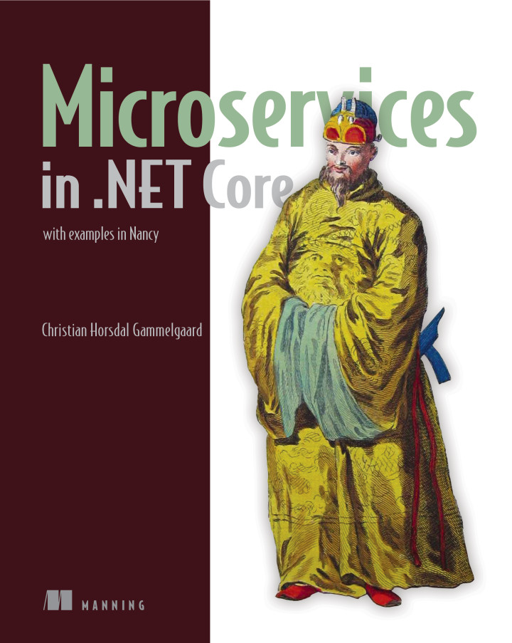 About this Book - Microservices in  NET Core: with examples in Nancy