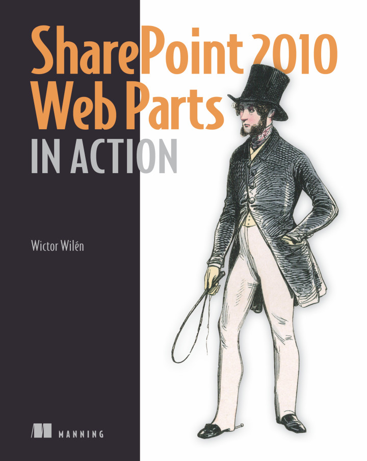 Manning | SharePoint 2010 Web Parts in Action